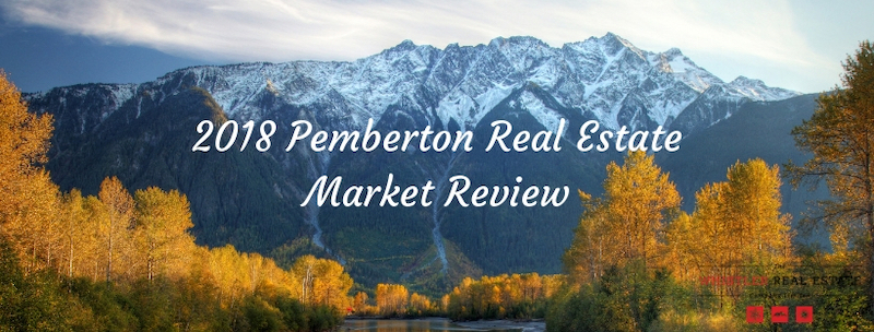 Pemberton Real Estate 2018 Market Review